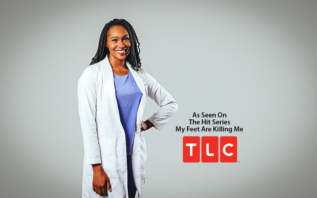 Dr. Ebonie Vincent TLC My Feet Are Killing Me